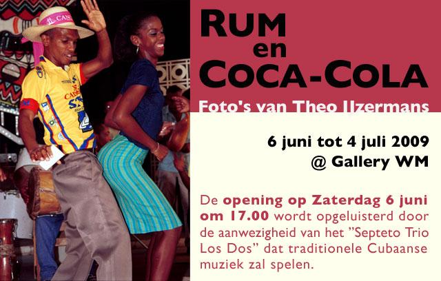RUM en COCA-COLA Theo IJzermans6 juni tot 4 juli 2009 @ Gallery WM